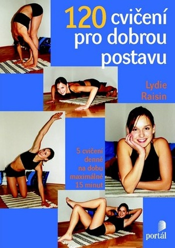 120 cvičení pro dobrou postavu. 5 cvičení denně na dobu maximálně 15 minut