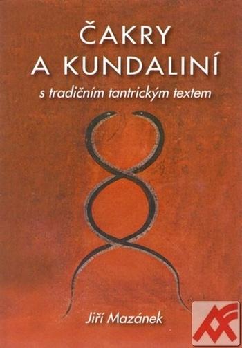 Čakry a kundaliní s tradičním tantrickým textem
