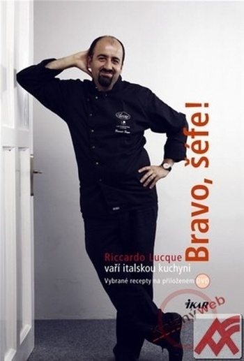 Bravo, šéfe! Riccardo Lucque vaří italskou kuchyni + DVD