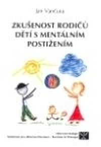 Zkušenost rodičů dětí s mentálním postižením