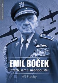Emil Boček. Strach jsem si nepřipouštěl