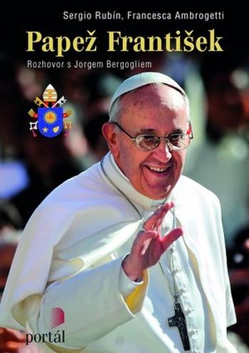 Papež František. Rozhovor s Jorgem Bergogliem