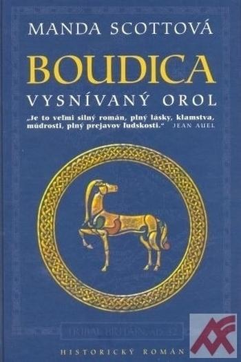 Boudica. Vysnívaný orol