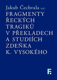 Fragmenty řeckých tragiků v překladech a studiích Zdeňka K. Vysokého