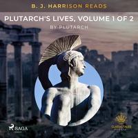 B. J. Harrison Reads Plutarch's Lives, Volume 1 of 2 (EN)