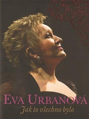 Eva Urbanová: Jak to všechno bylo