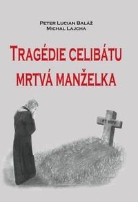 Tragédie celibátu Mrtvá manželka