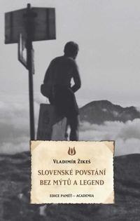 Slovenské povstání bez mýtů a legend