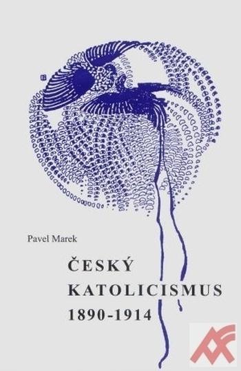 Český katolicismus 1890-1914