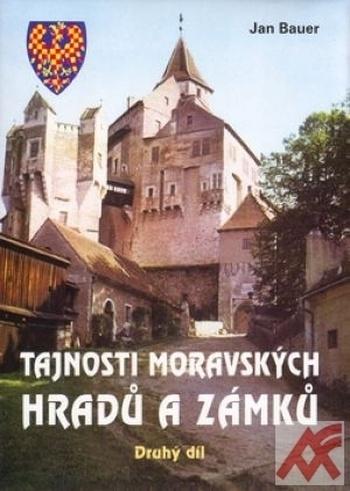 Tajnosti moravských hradů a zámků I