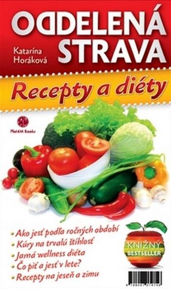 Oddelená strava. Recepty a diéty