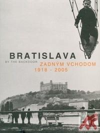 Bratislava zadným vchodom 1918-2005