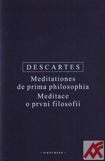 Meditace o první filosofii / Meditationes de prima philosophia