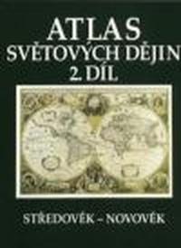Atlas světových dějin 2. Středověk - novověk