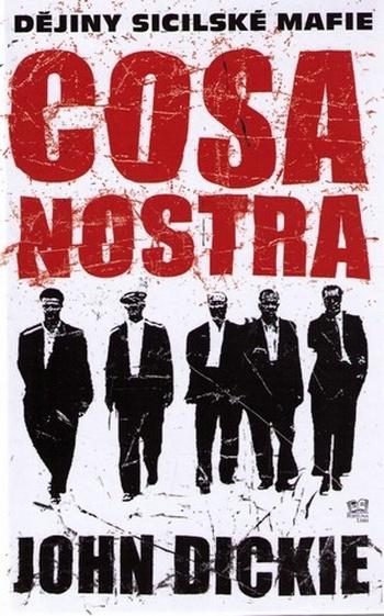 Cosa Nostra. Dějiny sicilské mafie