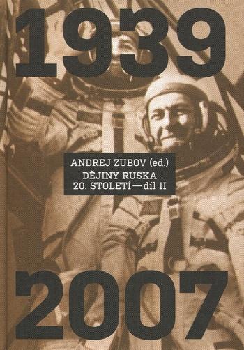Dějiny Ruska 20. století - díl II. 1939 - 2007