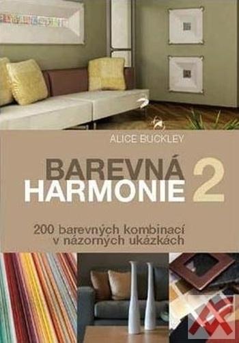 Barevná harmonie 2. 200 barevných kombinací v názorných ukázkách