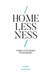 Homelessness: Probes to Excluded Environments