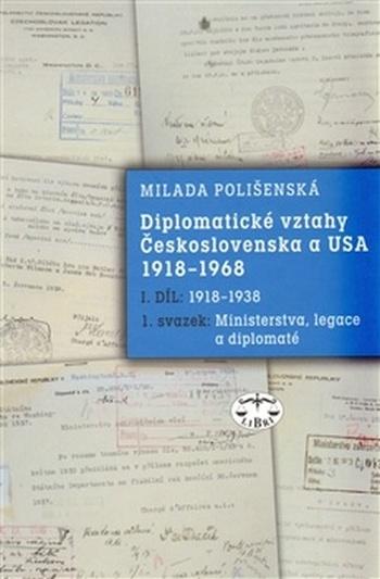 Diplomatické vztahy Československa a USA 1918-1968 1.díl: 1918-1938