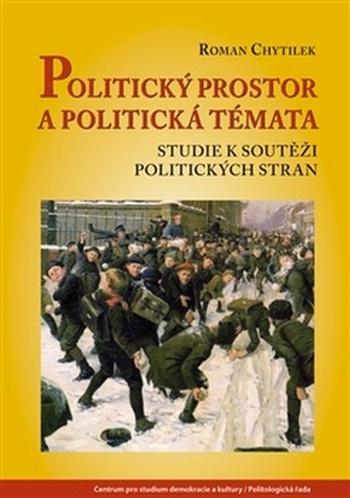Politický prostor a politická témata. Studie k soutěži politických stran