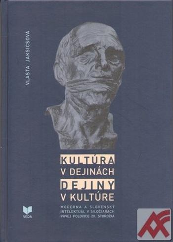 Kultúra v dejinách - dejiny v kultúre