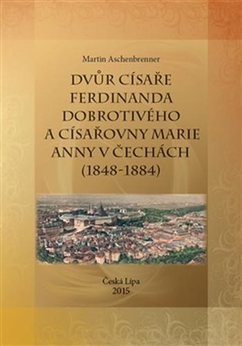 Dvůr císaře Ferdinanda Dobrotivého a císařovny Marie Anny v Čechách (1848-1884)