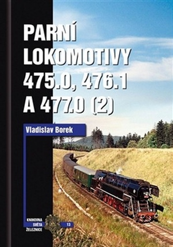 Parní lokomotivy 475.0, 476.1 a 477.0 (2. diel)