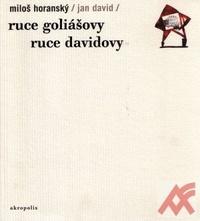 Ruce Goliášovy / Ruce Davidovy