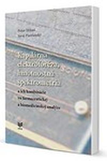 Kapilárna elektroforéza, hmotnostná spektrometria a ich kombinácie vo farmaceuti