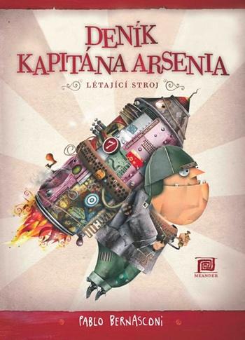 Deník kapitána Arsenia. Létající stroj
