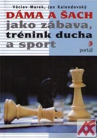 Dáma a šach jako zábava, trénink ducha a sport