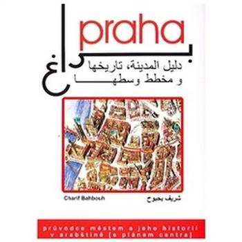 Praha - průvodce městem a jeho historií v arabštině