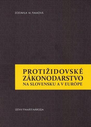 Protižidovské zákonodarstvo na Slovensku a v Európe