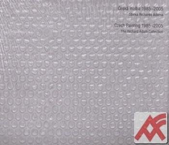 Česká malba 1985-2005 / Czech Painting 1985-2005