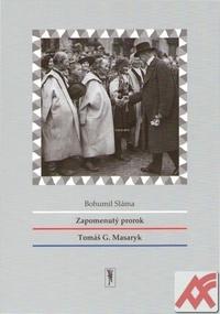 Zapomenutý prorok Tomáš G. Masaryk