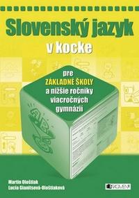 Slovenský jazyk v kocke pre základné školy a nižšie ročníky viacročných gymnázií