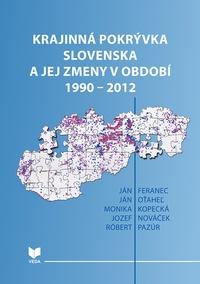Krajinná pokrývka Slovenska a jej zmeny v období 1990-2012