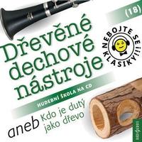 Nebojte se klasiky 18 - Dřevěné dechové nástroje aneb Kdo je dutý jako dřevo