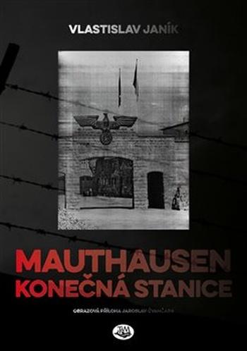 Mauthausen - konečná stanice