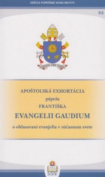 Evangelii gaudium (Radosť evanjelia). Apoštolská exhortácia pápeža Františka