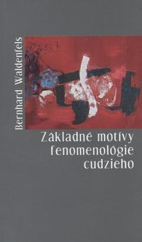 Základné motívy fenomenológie cudzieho