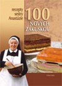 100 nových zákuskov. Recepty sestry Anastázie