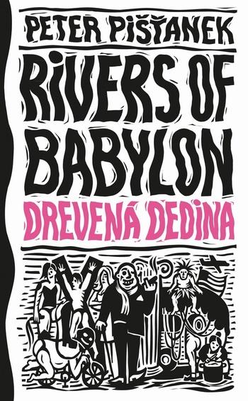 Rivers of Babylon 2. Drevená dedina