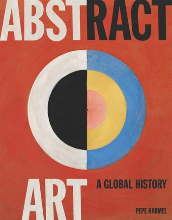 Abstract Art. A Global History