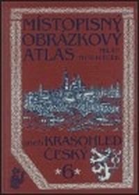 Místopisný obrázkový atlas aneb Krasohled český 6.