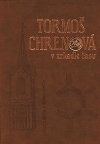 Tormoš / Chrenová v zrkadle času