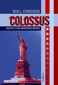 Colossus. Vzestup a pád amerického impéria