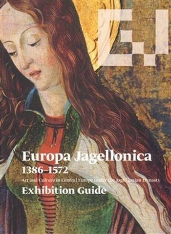 Europa Jagellonica 1386-1572. Exhibition Guide