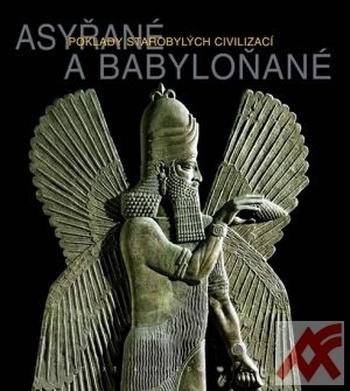 Asyřané a Babyloňané - poklady starobylých civilizací