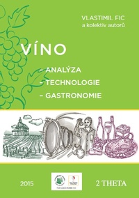 Víno. Analýza, technologie, gastronomie